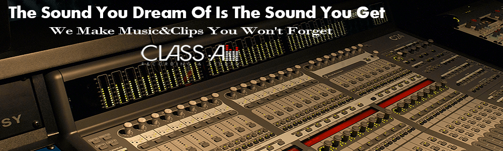 The Sound You Dream Of Is The Sound You Get- Class-A-Studio
